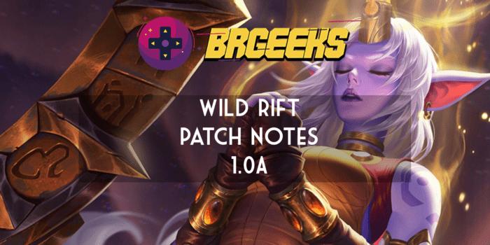 Wild Rift Patch Notes 1.0A